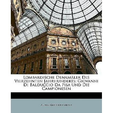 Lombardische Denkmler Des Vierzehnten Jahrhunderts: Giovanni Di Balduccio Da Pisa Und Die Campionesen - image 1 of 1