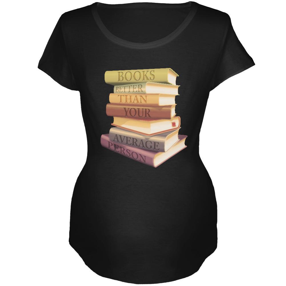 Books Better Than People Black Maternity Soft T-Shirt