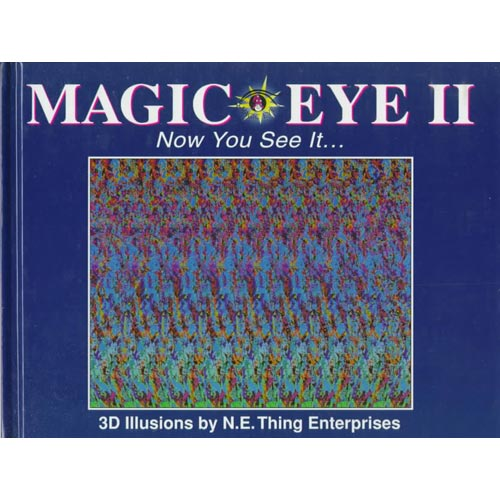 Magic Eye II: Now You See It ... : 3d Illusions