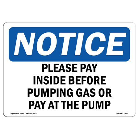 OSHA Notice Sign - Please Pay Inside Before Pumping Gas Or | Choose from: Aluminum, Rigid Plastic or Vinyl Label Decal | Protect Your Business, Work Site, Warehouse & Shop Area |  Made in the