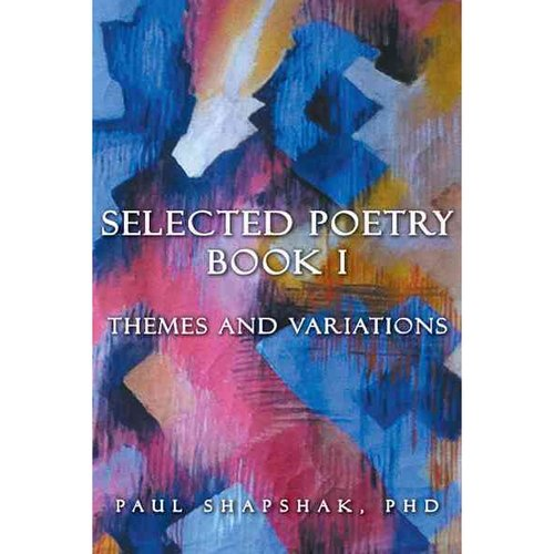 Selected Poetry Book I: Themes and Variations