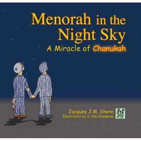 Menorah in the Night Sky: A Miracle of Chanukah - eBook (Make A Menorah)