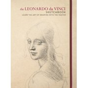 The Leonardo Da Vinci Sketchbook : Learn the Art of Drawing with the Master