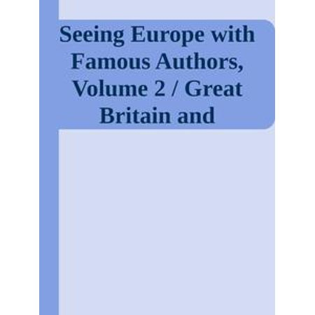 Seeing Europe with Famous Authors, Volume 2 / Great Britain and Ireland, Part 2 -