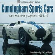 Cunningham Sports Cars : American Racing Legends 1951-1955