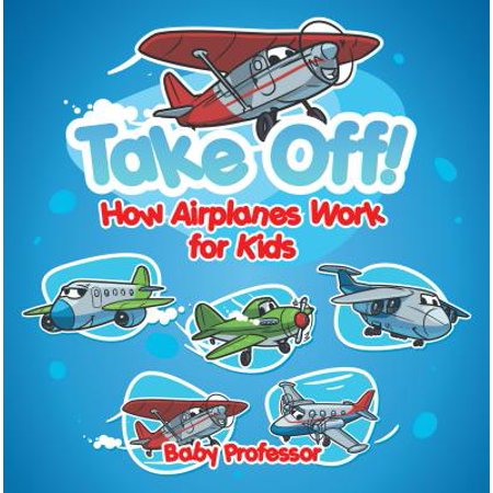 Take Off! How Aeroplanes Work for Kids - eBook