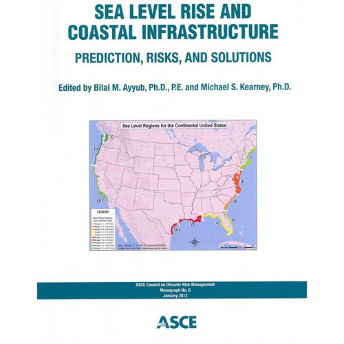 Sea Level Rise and Coastal Infrastructure: Prediction, Risks and Solutions
