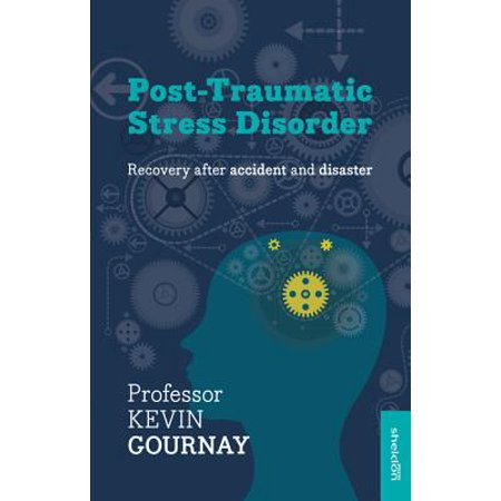 Post-Traumatic Stress Disorder : Recovery After Accident and Disaster