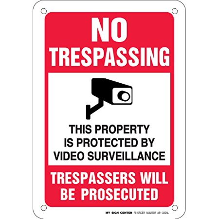 No Trespassing This Property Is Protected By Video Surveillance Trespassers Will Be Prosecuted Sign - 10