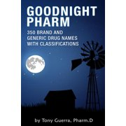 Goodnight Pharm: 350 Brand and Generic Drug Names with Classifications (Paperback)