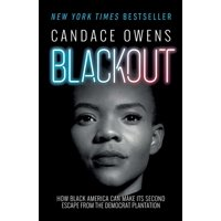Blackout : How Black America Can Make Its Second Escape from the Democrat Plantation