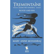 Blood and Silk (Tremontaine Season 2 Episode 6) - eBook