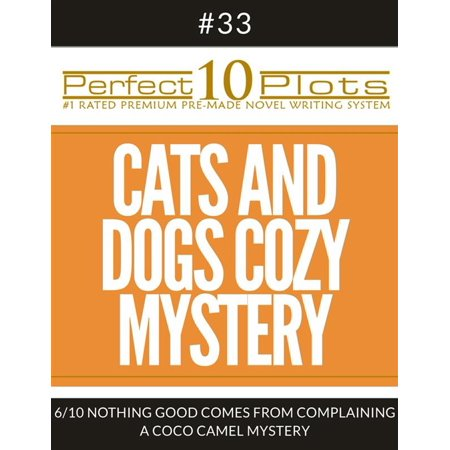 Perfect 10 Cats and Dogs Cozy Mystery Plots #33-6