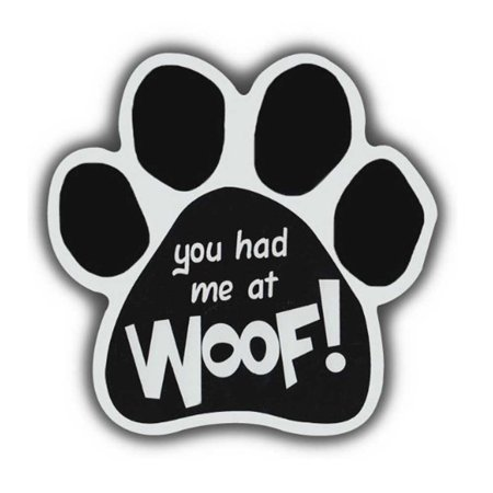 You Had Me At Woof Paw Magnet Dog Cat 5.5