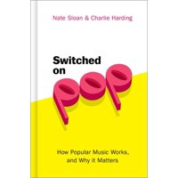 Switched on Pop: How Popular Music Works, and Why It Matters (Hardcover)