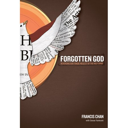Forgotten God : Reversing Our Tragic Neglect of the Holy Spirit](Spirit H)