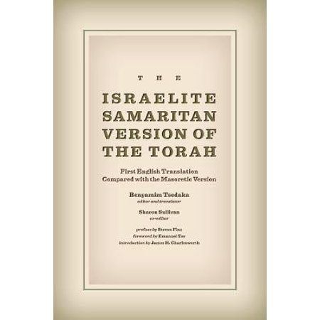 The Israelite Samaritan Version of the Torah : First English Translation Compared with the Masoretic (Modern Day Version Of The Good Samaritan Story)