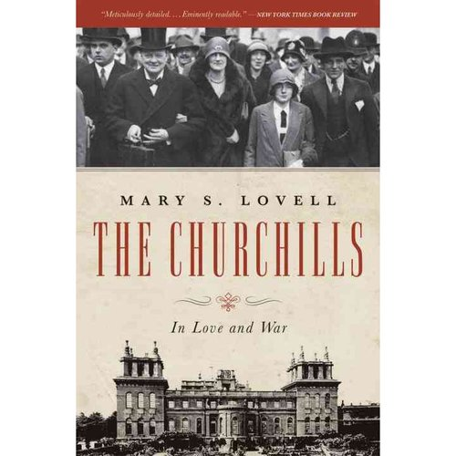 The Churchills: In Love and War: A Family at the Heart of History - from the Duke of Marlborough to Winston Churchill