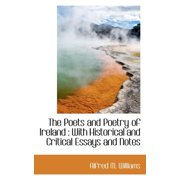 The Poets and Poetry of Ireland : With Historical and Critical Essays and Notes