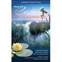 Legendary Teacher Stories: How to catch a swamp frog (Paperback)