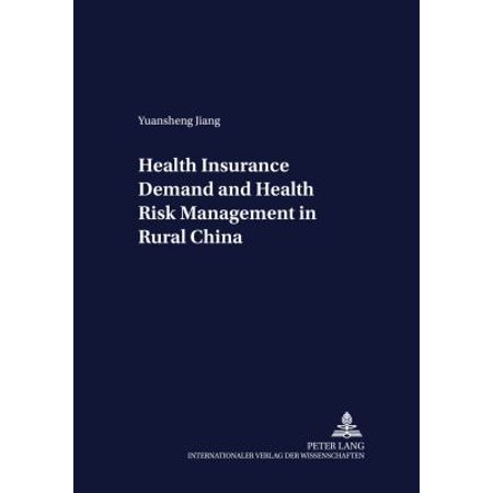 Health Insurance Demand And Health Risk Management In Rural China  Development Economics   Policy   Paperback