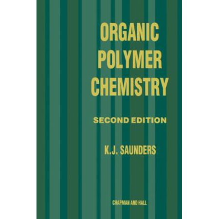 Organic Polymer Chemistry  An Introduction To The Organic Chemistry Of Adhesives  Fibres  Paints  Plastics And Rubbers