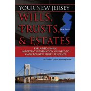 Your New Jersey Will, Trusts & Estates Explained Simply: Important Information You Need to Know for New Jersey Residents - eBook