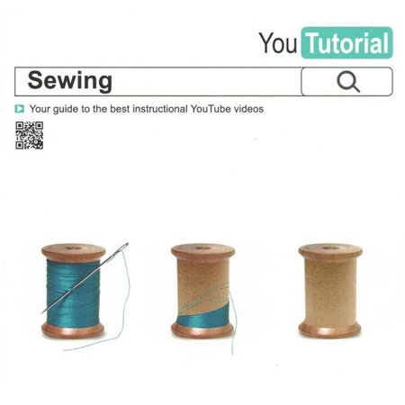 Yoututorial  Sewing   Your Guide To The Best Instructional Youtube Videos
