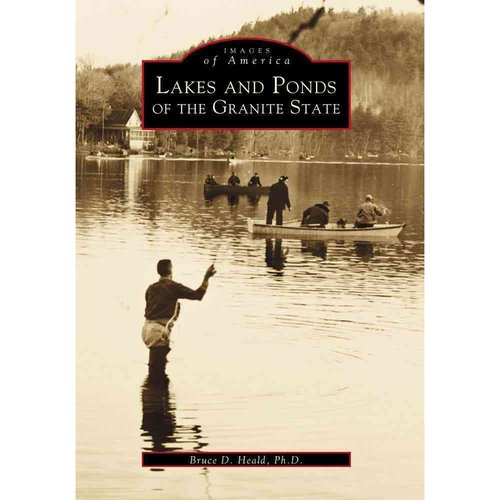 Lakes and Ponds of the Granite State by Heald, Bruce D. [Paperback]