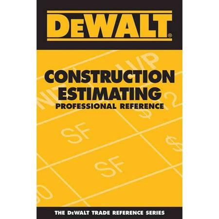 DeWalt Construction Estimating Professional Reference