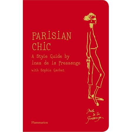 Parisian Chic : A Style Guide by Ines de la (Parisian Memories)