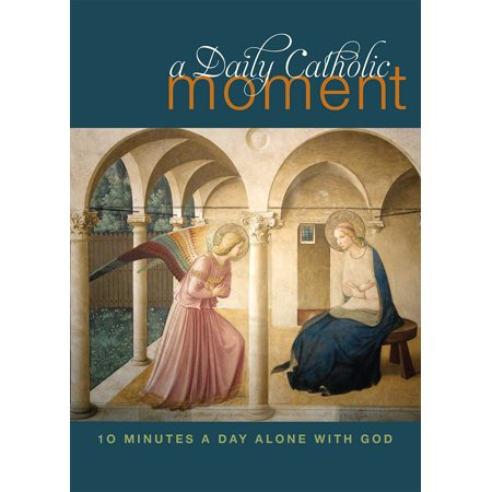 A Daily Catholic Moment : Ten Minutes a Day Alone With God (15 Minutes Alone With God Barnes)