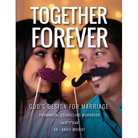Together Forever God's Design for Marriage : Premarital Counseling