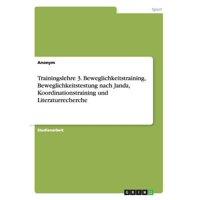 Trainingslehre 3. Beweglichkeitstraining, Beweglichkeitstestung Nach Janda, Koordinationstraining Und Literaturrecherche