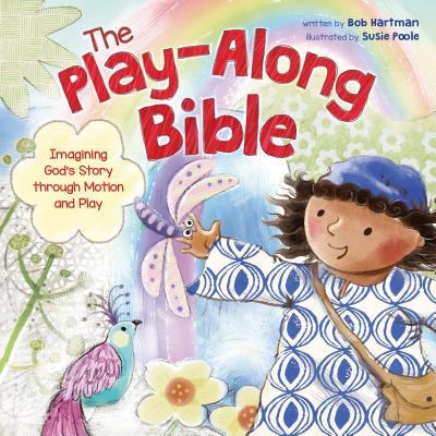 The Play-Along Bible : Imagining God's Story through Motion and Play