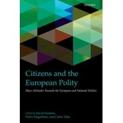 Citizens and the European Polity: Mass Attitudes Towards the European and National Polities Hardcover
