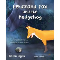 Ferdinand Fox and the Hedgehog : A rhyming picture book story for children ages 3-6