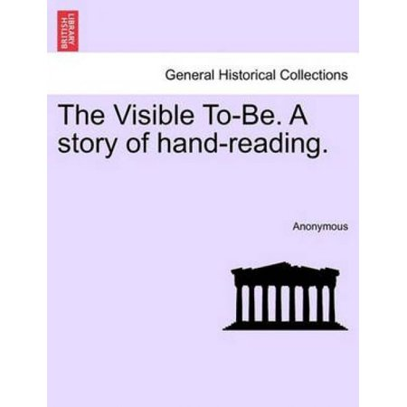 The Visible To-Be. a Story of Hand-Reading. - image 1 of 1