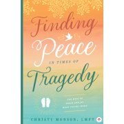Finding Peace in Times of Tragedy - eBook