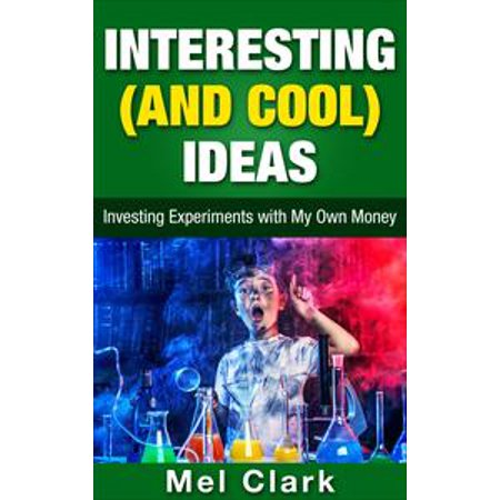 Interesting (and Cool) Ideas: Investing Experiments with My Own Money - eBook](Interesting Ideas For Halloween)