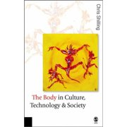 The Body in Culture, Technology and Society Hardcover