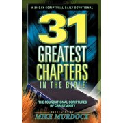 Foundational Scriptures of Christianity: 31 Greatest Chapters In The Bible (Paperback)