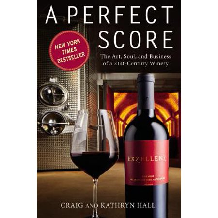 A Perfect Score : The Art, Soul, and Business of a 21st-Century Winery (Opus One Winery)
