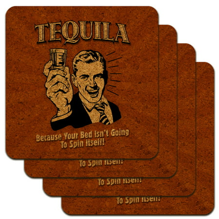 Tequila Because Bed Isn't Going to Spin Itself Funny Humor Low Profile Novelty Cork Coaster Set ()