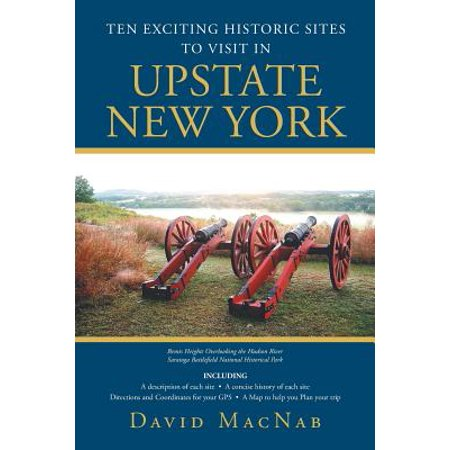 Ten Exciting Historic Sites to Visit in Upstate New