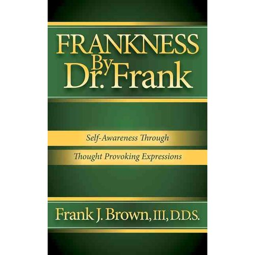 Frankness by Dr. Frank: Self-Awareness Through Thought Provoking Expressions
