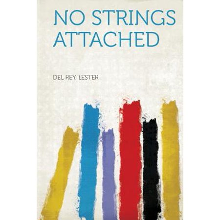 No Strings Attached No Strings Attached