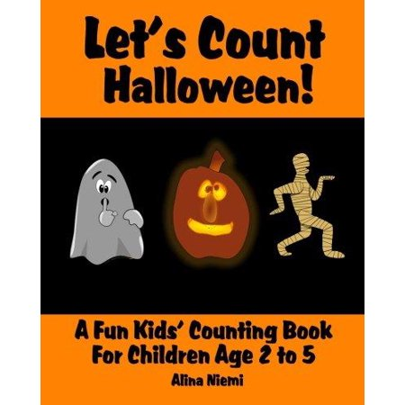 Lets Count Halloween  A Fun Kids Counting Book For Children Age 2 To 5  Lets Count Series