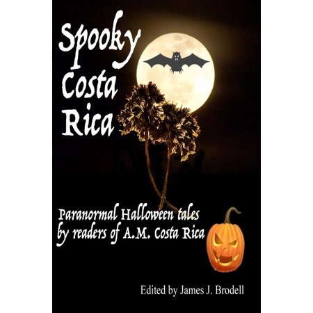 Halloween Readers Theater (Spooky Costa Rica: Paranormal Halloween Tales by Readers of A.M. Costa Rica -)