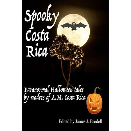 Fiesta De Halloween Costa Rica (Spooky Costa Rica: Paranormal Halloween Tales by Readers of A.M. Costa Rica -)